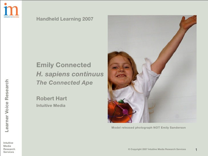 Handheld Learning 2007                              Emily Connected                          H. sapiens continuus         ...