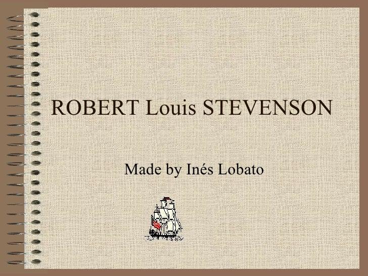 ROBERT Louis STEVENSON Made by Inés Lobato