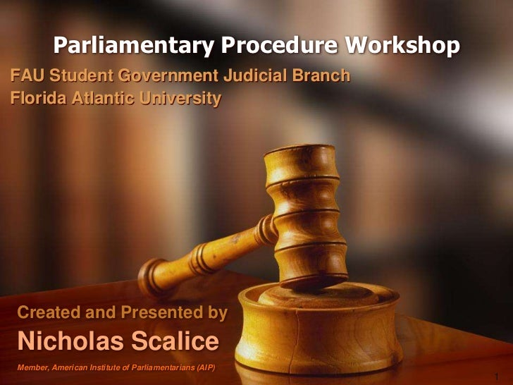 Parliamentary Procedure Workshop<br /> FAU Student Government Judicial Branch<br /> Florida Atlantic University<br />Creat...