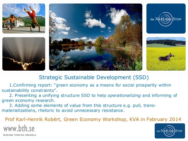 """Strategic Sustainable Development (SSD) 1.Confirming report: """"green economy as a means for social prosperity within sustai..."""