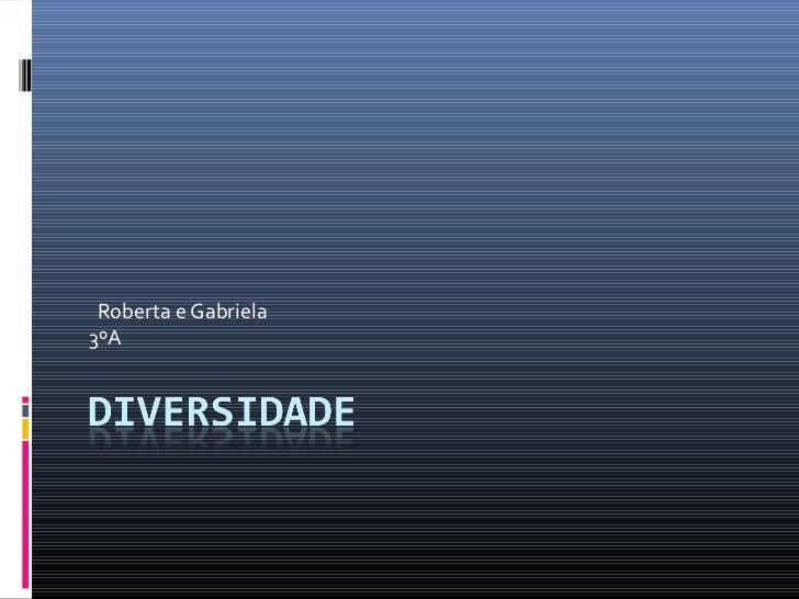 Roberta e Gabriela3ºA