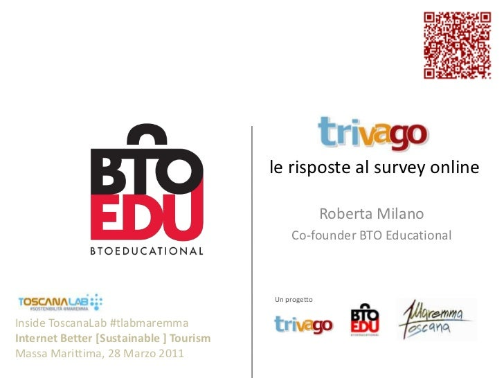 le risposteal survey online<br />Roberta Milano<br />Co-founder BTO Educational<br />Un progetto<br />Inside ToscanaLab #t...