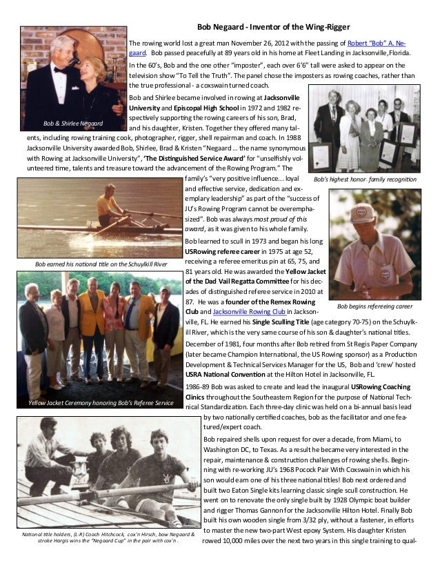 Bob Negaard - Inventor of the Wing-Rigger                                            The rowing world lost a great man Nov...