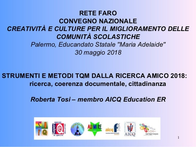 1 RETE FARO CONVEGNO NAZIONALE CREATIVITÀ E CULTURE PER IL MIGLIORAMENTO DELLE COMUNITÀ SCOLASTICHE Palermo, Educandato St...