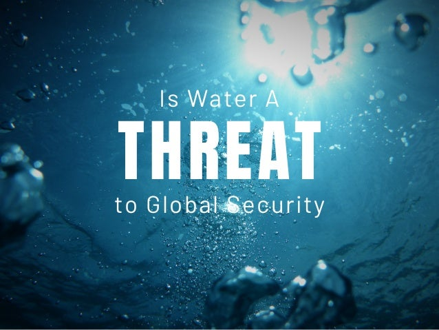 THREATto Global Security Is Water A