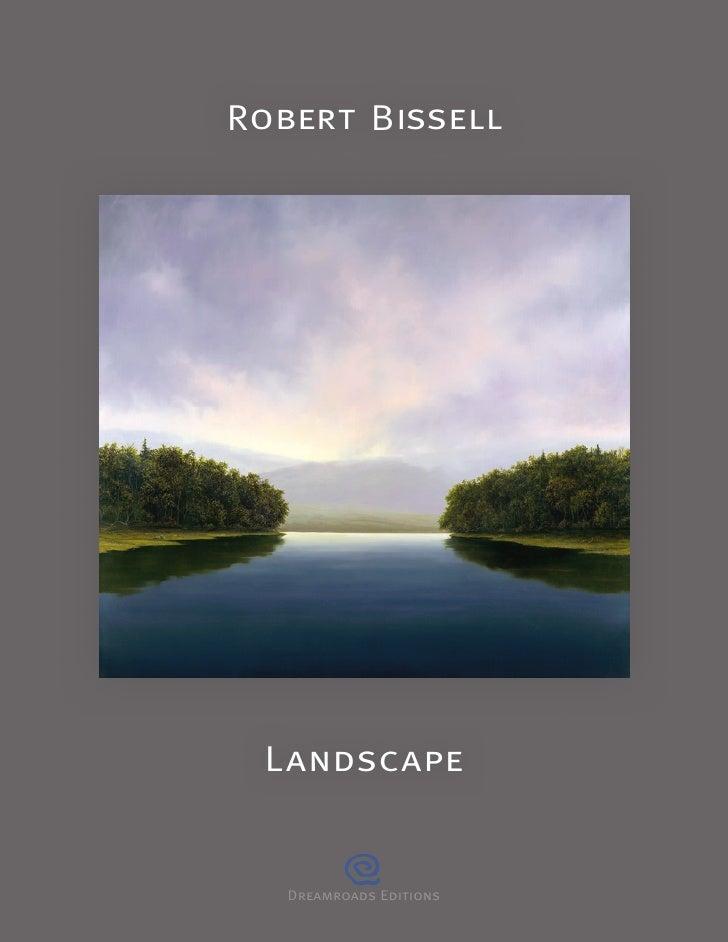 Robert Bissell      Landscape      Dreamroads Editions