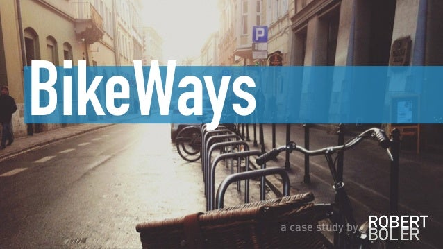 BikeWays a case study by