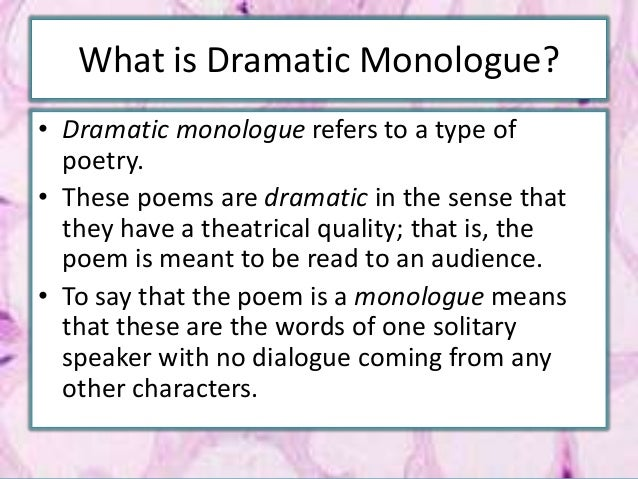 "use dramatic monologue last duchess Description and explanation of the major themes of robert browning  the dramatic monologue verse form allowed  in ""my last duchess,"" the speaker."