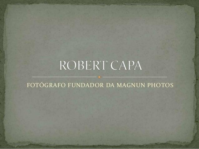 FOTÓGRAFO FUNDADOR DA MAGNUN PHOTOS