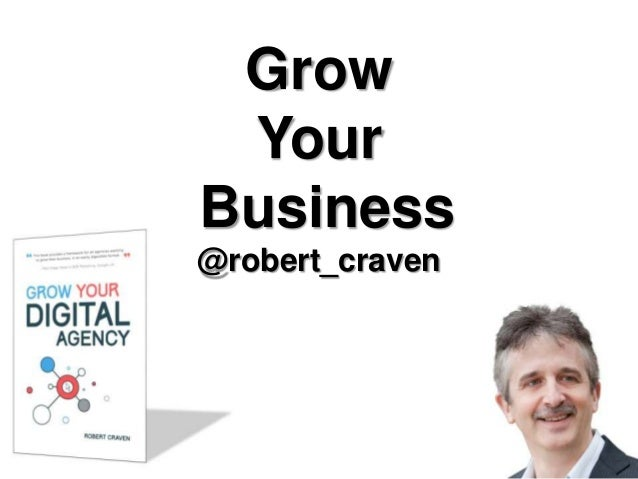 Grow Your Business @robert_craven