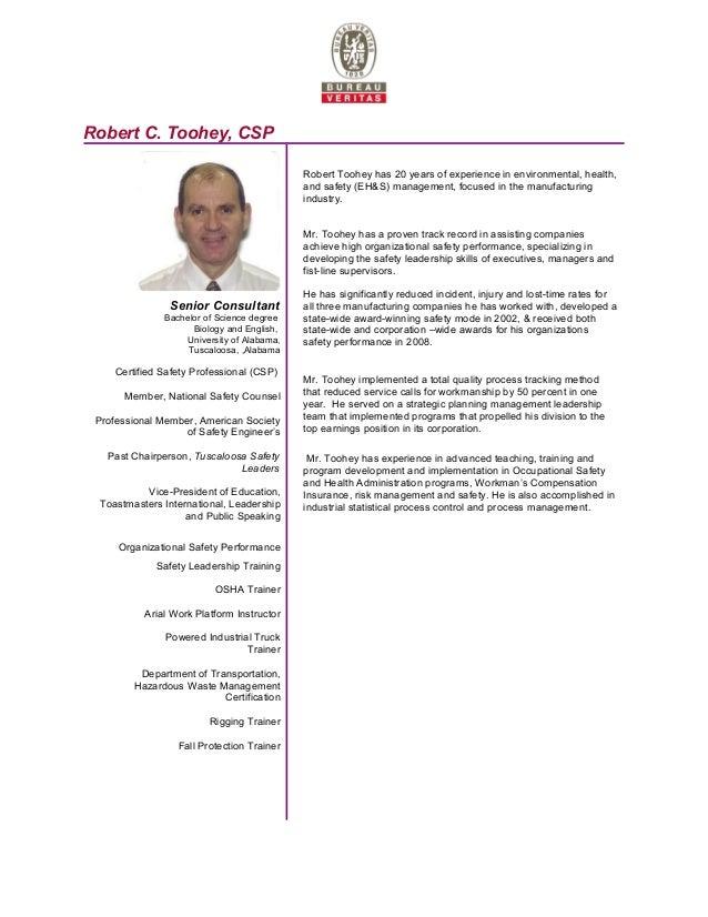 Robert C. Toohey, CSP Senior Consultant Bachelor of Science degree Biology and English, University of Alabama, Tuscaloosa,...
