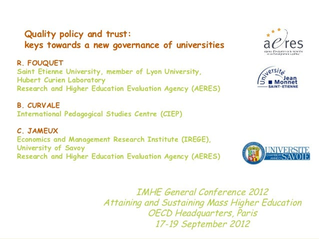Quality policy and trust:      keys towards a new governance of universities    R. FOUQUET    Saint Etienne University, me...