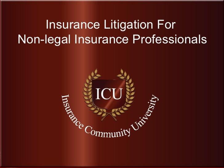 Insurance Litigation For  Non-legal Insurance Professionals