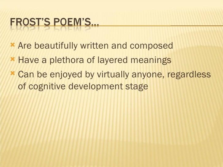 <ul><li>Are beautifully written and composed </li></ul><ul><li>Have a plethora of layered meanings </li></ul><ul><li>Can b...