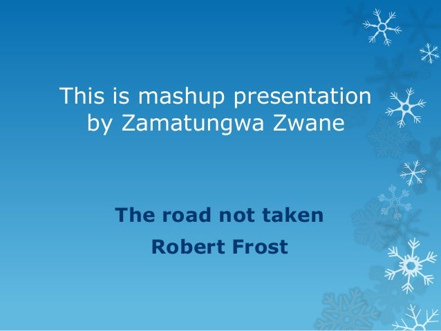 the road not taken presentation