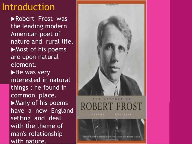 robert frost not just a nature Miles to go before he slept: the life and works of robert frost just a few of my favorite poems by robert frost's nature poetry (lynen) robert frost has.