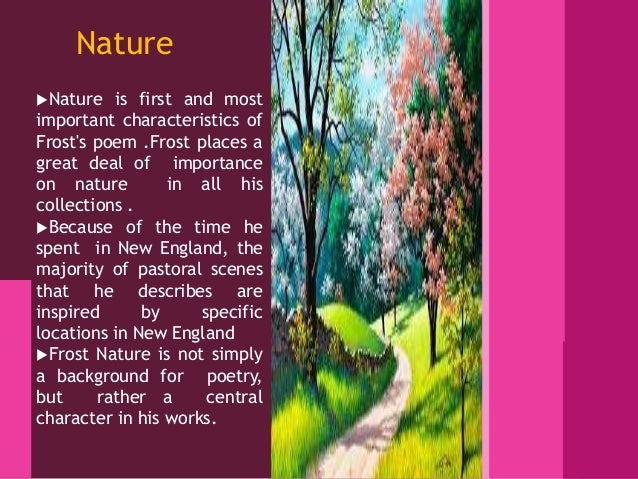 robert frosts use of nature and The man-nature dialogue in the poetry of robert frost thesis presented to the graduate council of the north texas state university in partial.