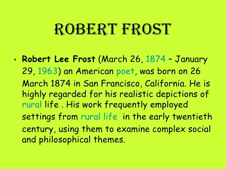 robert frost and nature essays Robert frost: poems study guide contains a biography of poet robert frost, literature essays, quiz questions nature imagery in the works of robert frost.