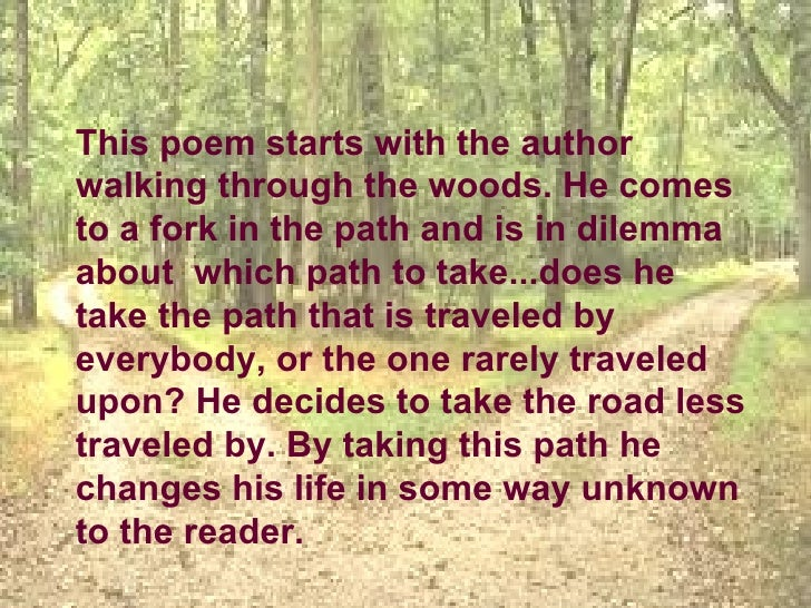 what robert frost intended to convey in his poem the road not taken The road not taken and other poems by robert frost regardless of the original message that robert frost had intended to convey, his poem, the road not.