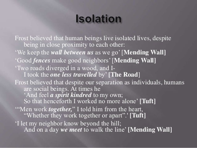 theme of alienation in frosts poem My presentation on theme of robert frost poetry  poetry is man's isolation from his universe or alienation from his  theme in frost poem:.