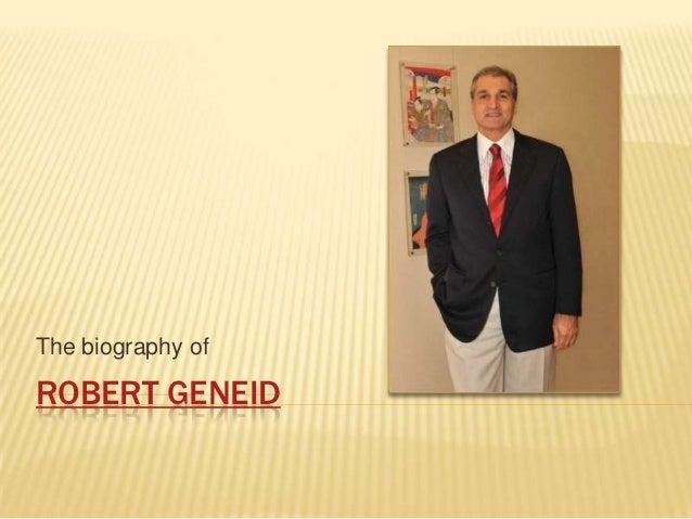 The biography ofROBERT GENEID