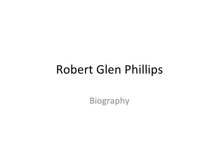Robert Glen Phillips Biography