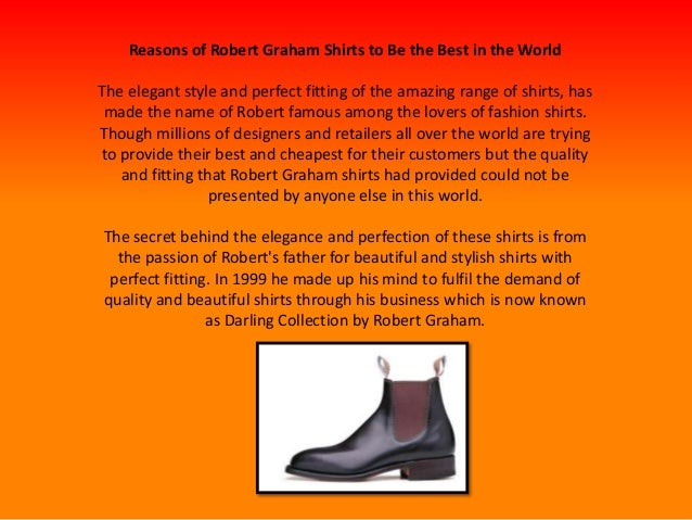 Reasons of Robert Graham Shirts to Be the Best in the WorldThe elegant style and perfect fitting of the amazing range of s...