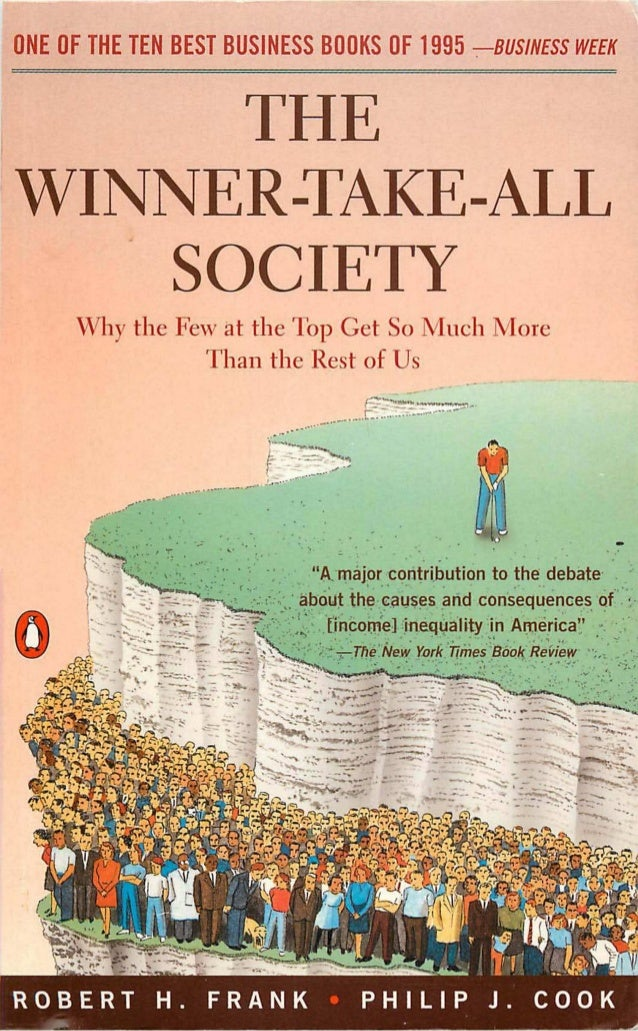 PENGUIN BOOKSTHE W INNER-TAKE-ALL SOCIETYRobert Frank is Goldwin Smith Professor of Econom­ics, Ethics, and Public Policy ...