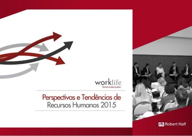 Em 25 de março de 2015, a Robert Half realizou, em São Paulo, um encontro com gestores de RH para debater Perspectivas e T...