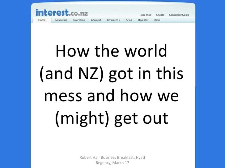 How the world  (and NZ) got in this mess and how we (might) get out<br />Robert Half Business Breakfast, Hyatt Regency, Ma...
