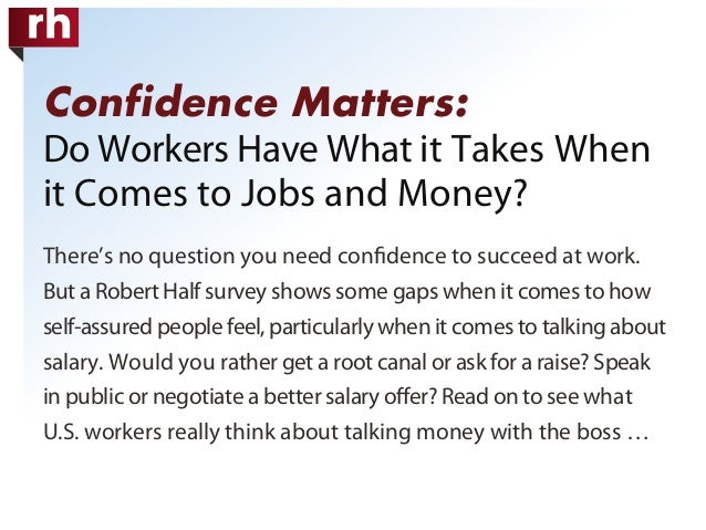 Confidence Matters: Do Workers Have What it Takes When it Comes to Jobs and Money? There's no question you need confidence ...