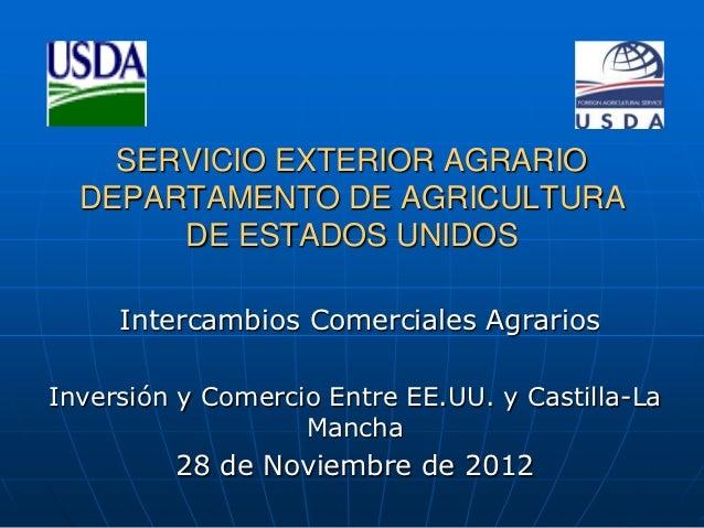 SERVICIO EXTERIOR AGRARIO  DEPARTAMENTO DE AGRICULTURA       DE ESTADOS UNIDOS     Intercambios Comerciales AgrariosInvers...