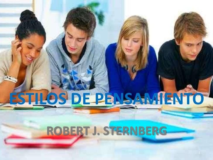 ESTILOS DE PENSAMIENTO     ROBERT J. STERNBERG                           1