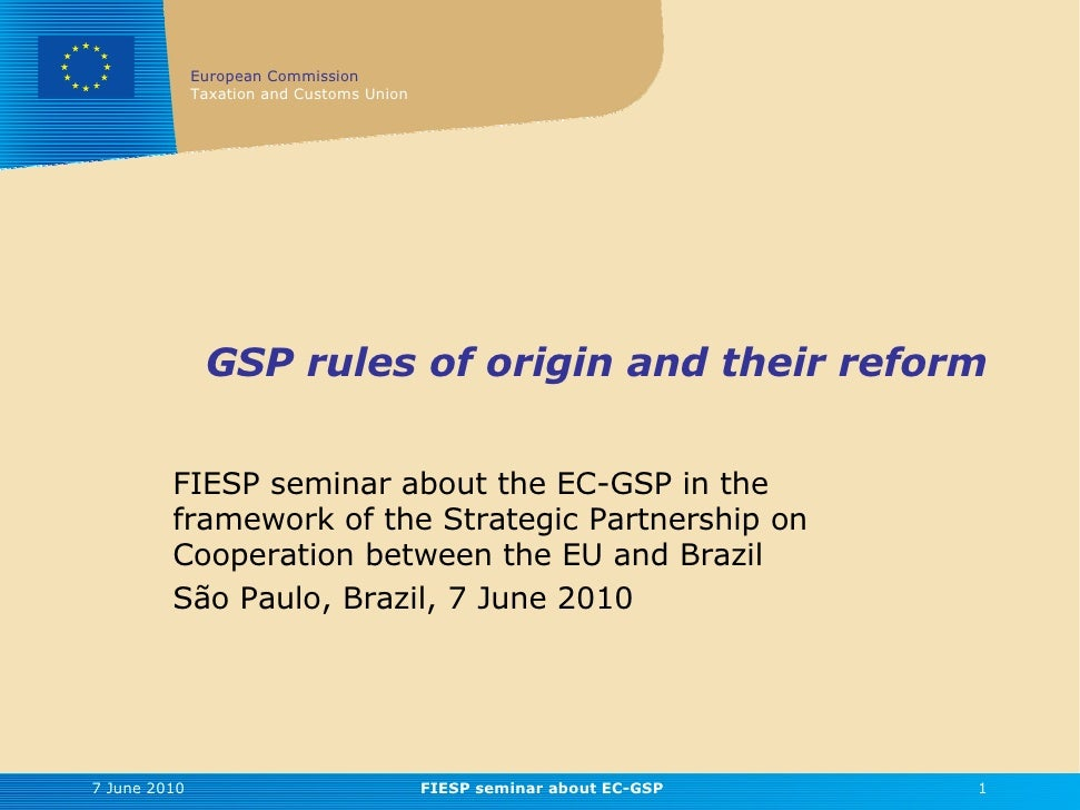 European Commission               Taxation and Customs Union                    GSP rules of origin and their reform      ...