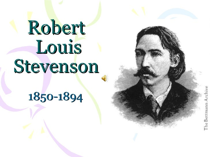 Robert  Louis Stevenson 1850-1894