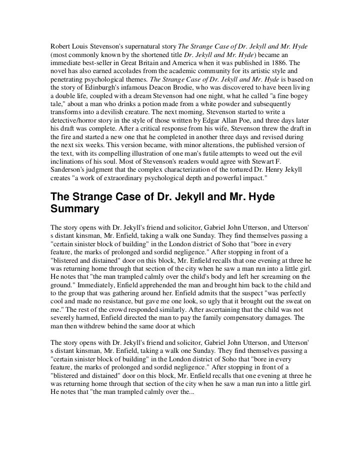 Robert Louis Stevensons supernatural story The Strange Case of Dr. Jekyll and Mr. Hyde(most commonly known by the shortene...