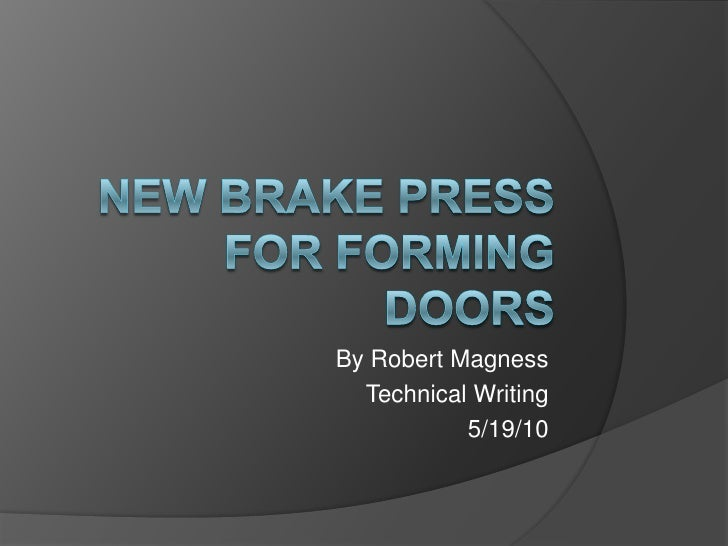New Brake Press for Forming Doors<br />By Robert Magness<br />Technical Writing<br />5/19/10<br />