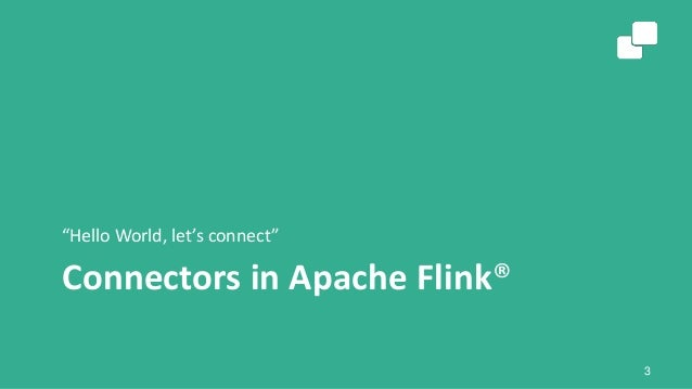 Robert Metzger - Connecting Apache Flink to the World - Reviewing the streaming connectors Slide 3