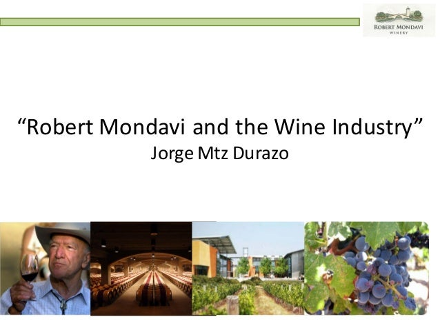 robert mondavi and the wine industry strategic analysis