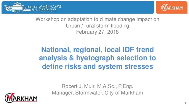 Woodbine 1 Workshop on adaptation to climate change impact on Urban / rural storm flooding February 27, 2018 National, reg...