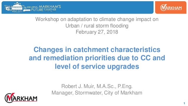 Woodbine 1 Workshop on adaptation to climate change impact on Urban / rural storm flooding February 27, 2018 Changes in ca...
