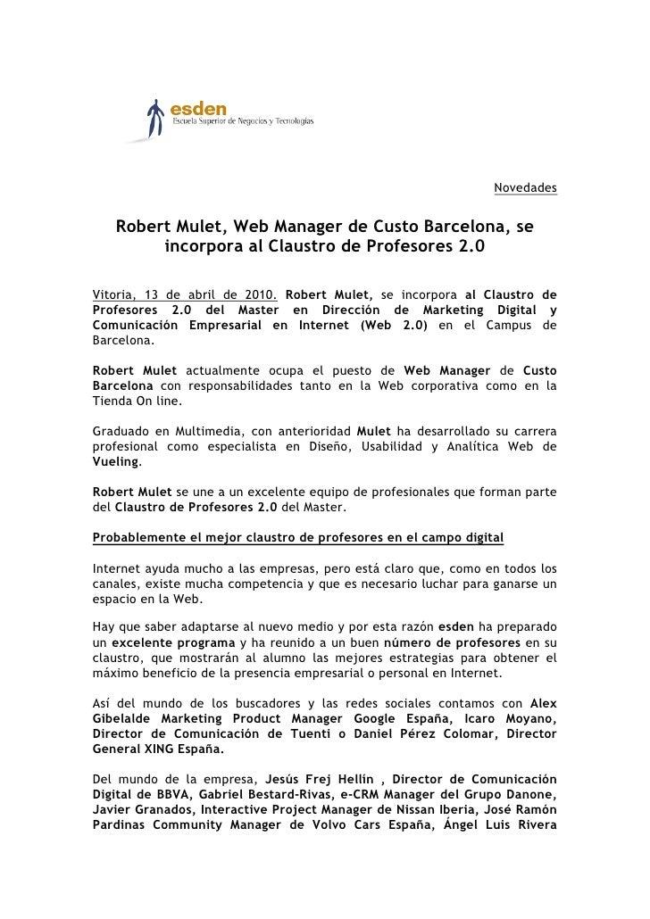 Novedades      Robert Mulet, Web Manager de Custo Barcelona, se         incorpora al Claustro de Profesores 2.0  Vitoria, ...