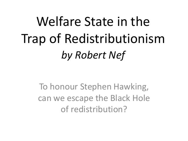 Welfare State in the Trap of Redistributionism To honour Stephen Hawking, can we escape the Black Hole of redistribution? ...