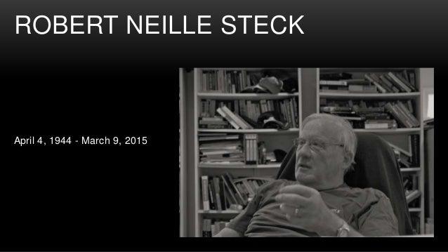 ROBERT NEILLE STECK April 4, 1944 - March 9, 2015