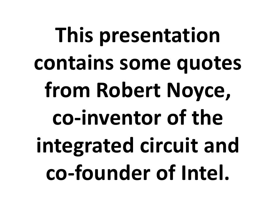 robert noyce quotes on leadership and innovation