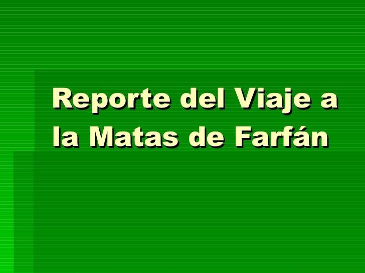 Reporte del Viaje a la Matas de Farfán