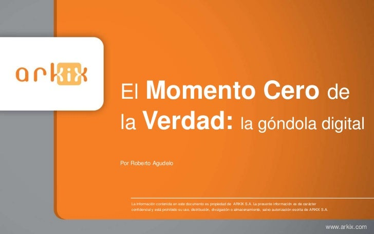 El Momento Cero dela Verdad: la góndola digitalPor Roberto Agudelo    La información contenida en este documento es propie...