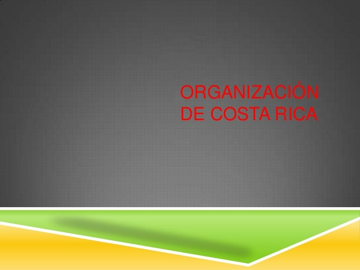 ORGANIZACIÓNDE COSTA RICA