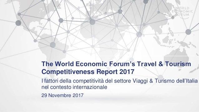 The World Economic Forum's Travel & Tourism Competitiveness Report 2017 I fattori della competitività del settore Viaggi &...