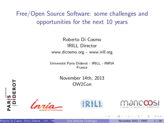 Free/Open Source Software: some challenges and opportunities for the next 10 years Roberto Di Cosmo IRILL Director www.dic...